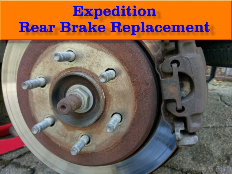 Expedition Rear Brake Replacement